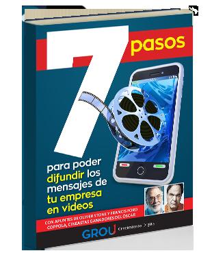 GROU - 7 pasos para poder difundir los mensajes de tu empresa en videos