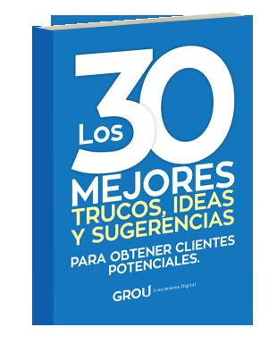 Los 30 trucos, ideas y sugerencias para obtener clientes potenciales
